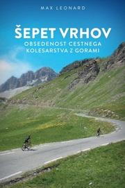 Šepet vrhov - obsedenost cestnega kolesarstva z gorami